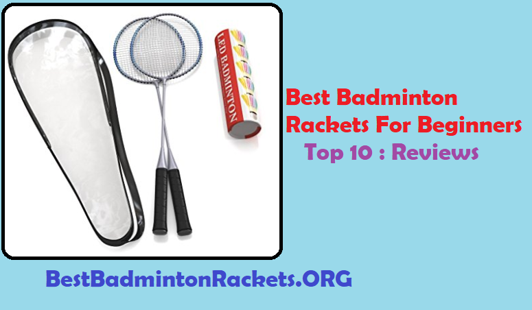 Best Badminton Rackets For Beginners