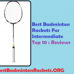Top 10 Best Badminton Rackets For Intermediate 2018 Reviews