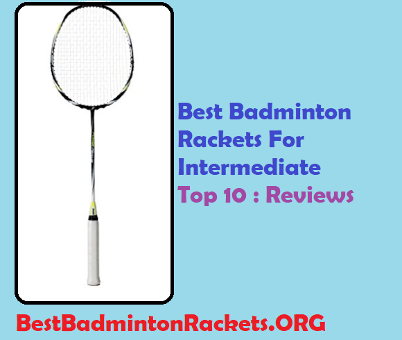 Best Badminton Rackets For Intermediate